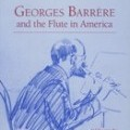 Georges Barrère and the Flute in America (ship int'l)