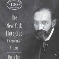 The New York Flute Club: A Centennial History